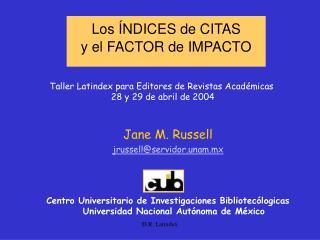 Los  NDICES de CITAS    y el FACTOR de IMPACTO
