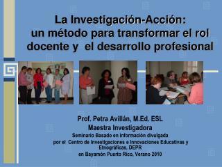 La Investigaci n-Acci n: un m todo para transformar el rol docente y  el desarrollo profesional