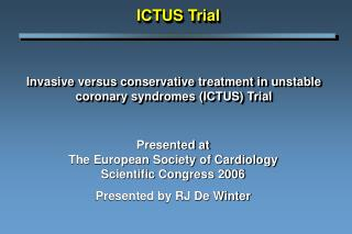 Invasive versus conservative treatment in unstable coronary syndromes ICTUS Trial