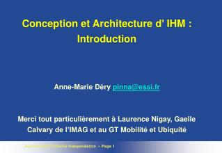 Conception et Architecture d  IHM : Introduction   Anne-Marie D ry pinnaessi.fr   Merci tout particuli rement   Laurence