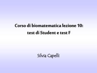 Corso di biomatematica lezione 10: test di Student e test F