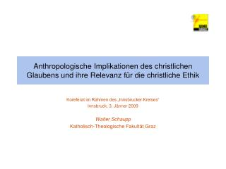 Anthropologische Implikationen des christlichen Glaubens und ihre Relevanz f r die christliche Ethik