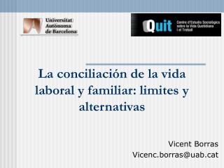 La conciliaci n de la vida laboral y familiar: limites y alternativas