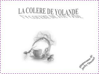 LA COLERE DE YOLANDE