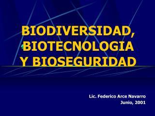 BIODIVERSIDAD, BIOTECNOLOGIA Y BIOSEGURIDAD