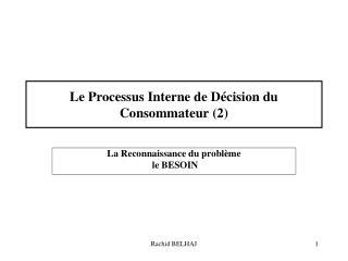 Le Processus Interne de D cision du Consommateur 2