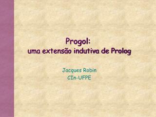 Progol:  uma extens o indutiva de Prolog
