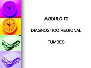 MODULO II  DIAGNOSTICO REGIONAL  TUMBES