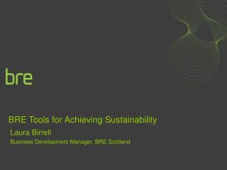 BRE Tools for Achieving Sustainability