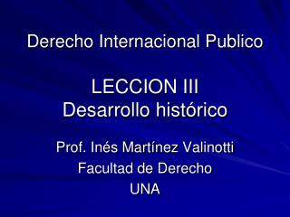 Derecho Internacional Publico  LECCION III Desarrollo hist rico