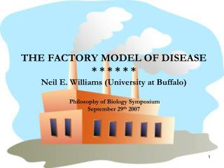 THE FACTORY MODEL OF DISEASE
