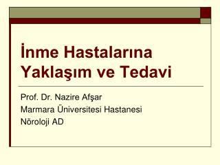 Inme Hastalarina Yaklasim ve Tedavi