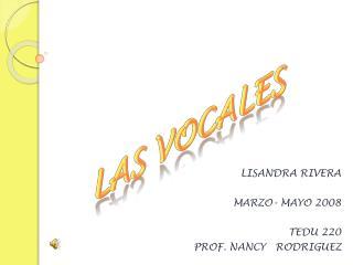 LISANDRA RIVERA  MARZO- MAYO 2008  TEDU 220 PROF. NANCY   RODRIGUEZ