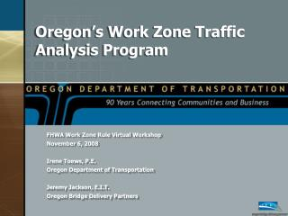 Oregon s Work Zone Traffic Analysis Program