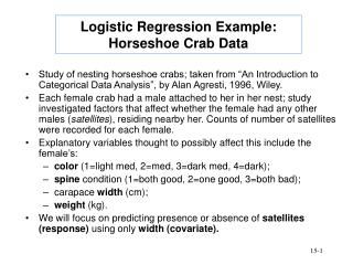 Logistic Regression Example: Horseshoe Crab Data
