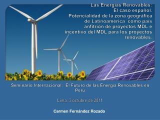 Las Energ as Renovables: El caso espa ol.  Potencialidad de la zona geogr fica de Latinoam rica  como pa s anfitri n de