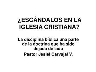 ESC NDALOS EN LA IGLESIA CRISTIANA