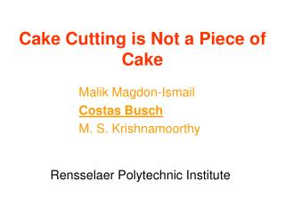 Cake Cutting is Not a Piece of Cake