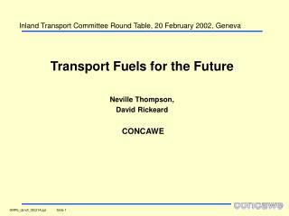 Transport Fuels for the Future   Neville Thompson,  David Rickeard   CONCAWE