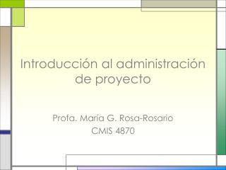 Introducci n al administraci n de proyecto