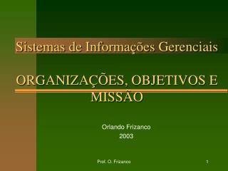 Sistemas de Informa  es Gerenciais  ORGANIZA  ES, OBJETIVOS E MISS O
