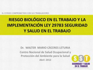 RIESGO BIOL GICO EN EL TRABAJO Y LA IMPLEMENTACI N LEY 29783 SEGURIDAD Y SALUD EN EL TRABAJO