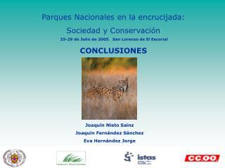 Parques Nacionales en la encrucijada: Sociedad y Conservaci n  25-29 de Julio de 2005.  San Lorenzo de El Escorial CONCL