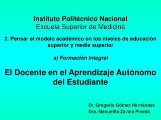 Instituto Polit cnico Nacional Escuela Superior de Medicina  2. Pensar el modelo acad mico en los niveles de educaci n s