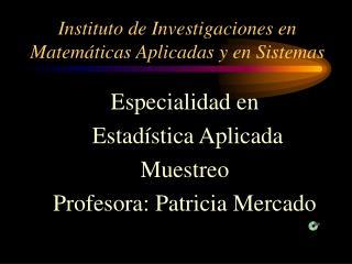 Instituto de Investigaciones en Matem ticas Aplicadas y en Sistemas