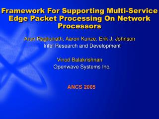 Framework For Supporting Multi-Service Edge Packet Processing On Network Processors