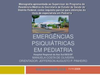 EMERG NCIAS PSIQUI TRICAS EM PEDIATRIA Hospital Regional da Asa Sul