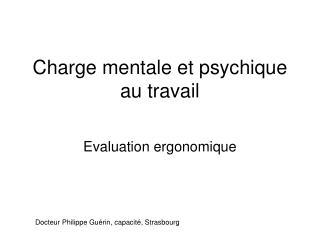 Charge mentale et psychique au travail