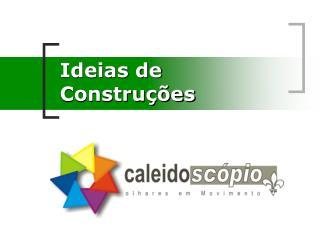 Ideias de Constru  es