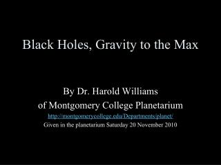 Black Holes, Gravity to the Max