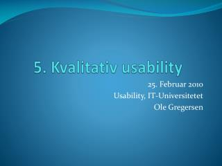 5. Kvalitativ usability