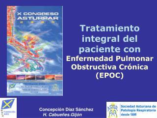 Tratamiento integral del paciente con Enfermedad Pulmonar Obstructiva Cr nica EPOC