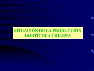SITUACI N DE LA PRODUCCI N HORT COLA CHILENA