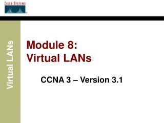 Module 8: Virtual LANs