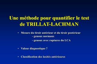 Une m thode pour quantifier le test de TRILLAT-LACHMAN