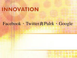 FacebookTwitterPulrkGoogle