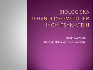 Biologiska behandlingsmetoder inom psykiatrin