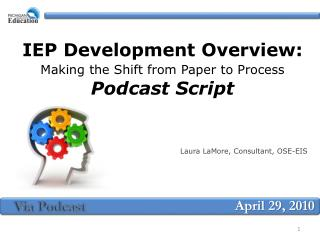 IEP Development Overview:  Making the Shift from Paper to Process  Podcast Script