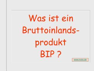 Was ist ein Bruttoinlands-produkt              BIP