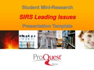 Student Mini-Research  SIRS Leading Issues  Presentation Template