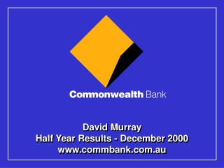 David Murray Half Year Results - December 2000 commbank.au