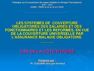 Colloque sur la couverture du risque maladie en Afrique Francophone W.B.I.