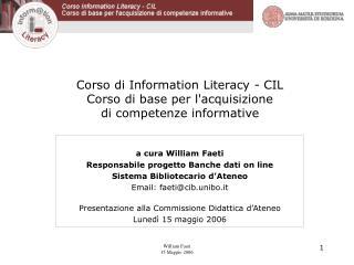 Corso di Information Literacy - CIL Corso di base per lacquisizione  di competenze informative