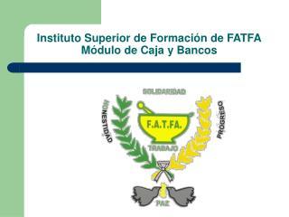 Instituto Superior de Formaci n de FATFA M dulo de Caja y Bancos
