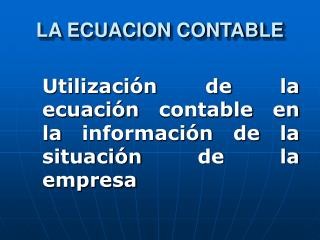 LA ECUACION CONTABLE
