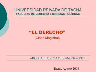 UNIVERSIDAD PRIVADA DE TACNA FACULTAD DE DERECHO Y CIENCIAS POL TICAS